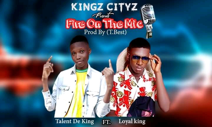 [MP3] Talent de king ft Loyalking – Fire on the mic