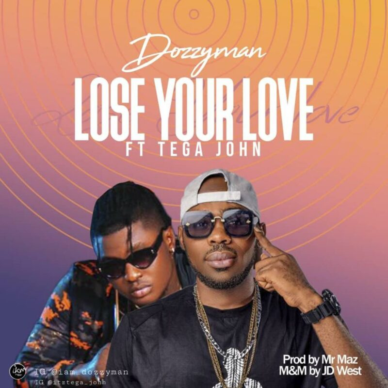 [MP3] Dozzyman ft Tega john – Lose your love