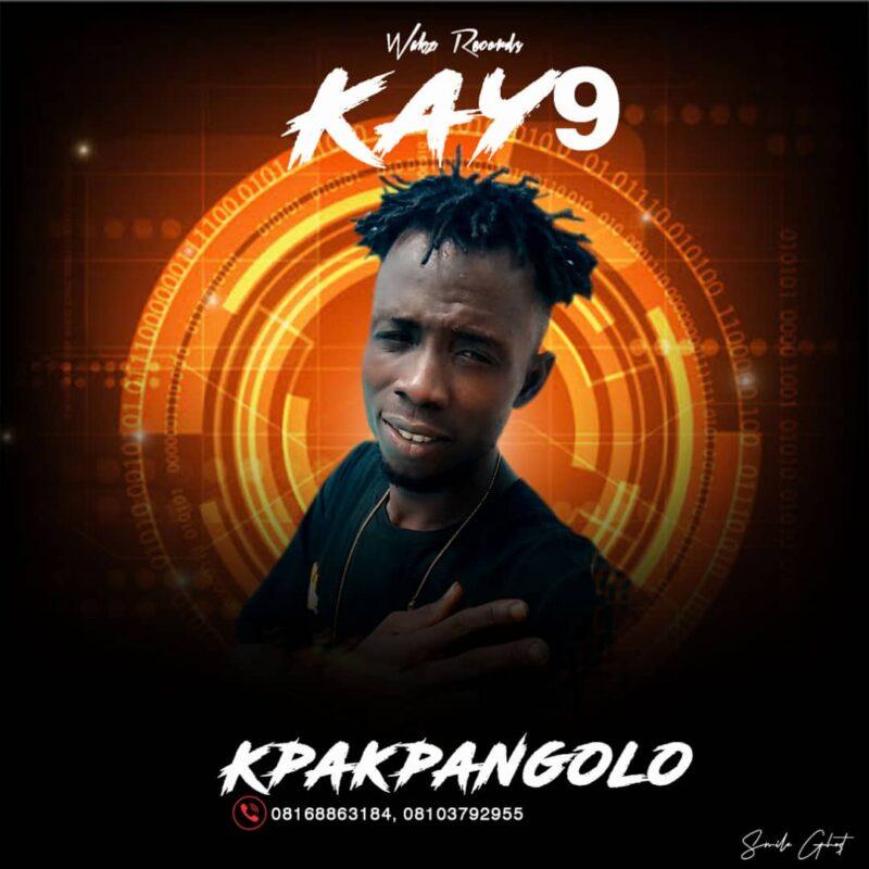 [MP3] Kay9 – Kpakpangolo