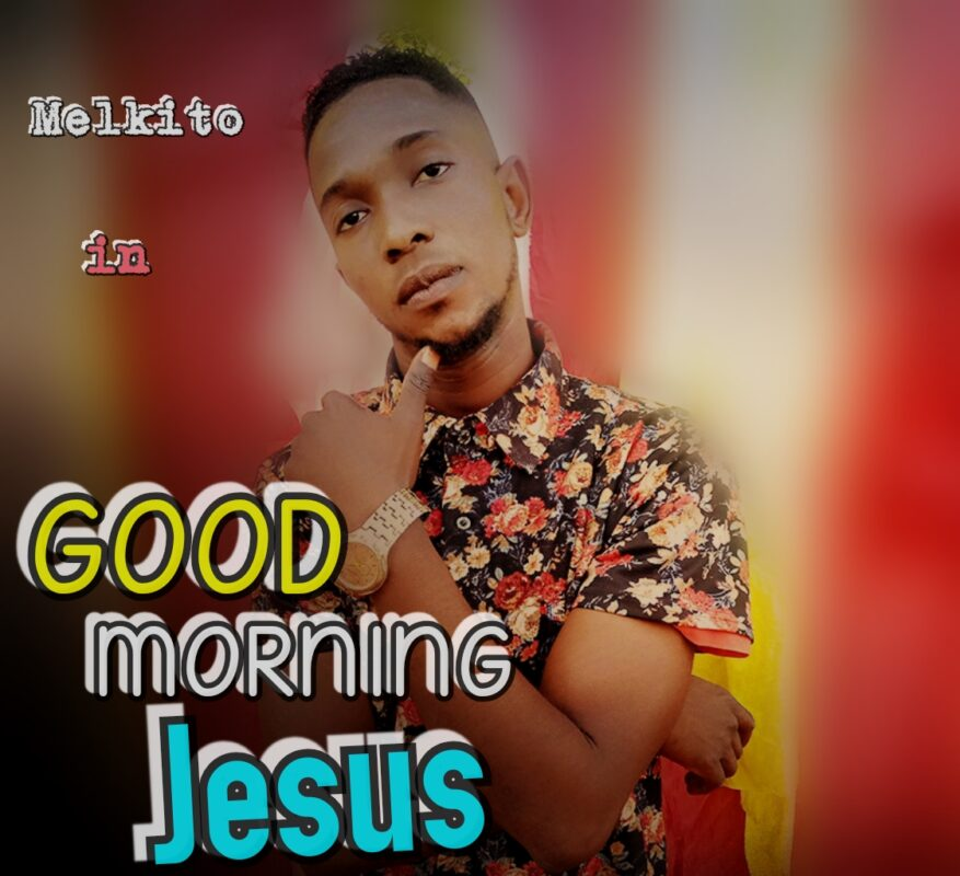 [MP3] Melkito – Good morning Jesus