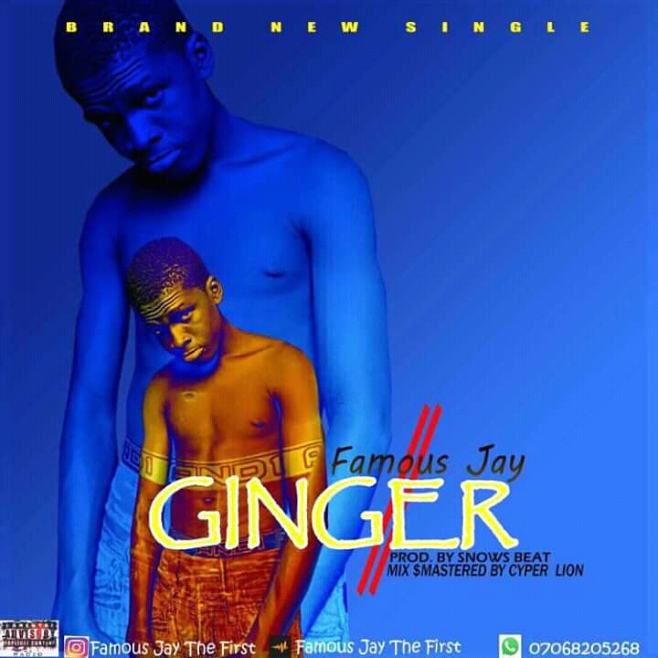 [Mp3] Famous Jay – Ginger
