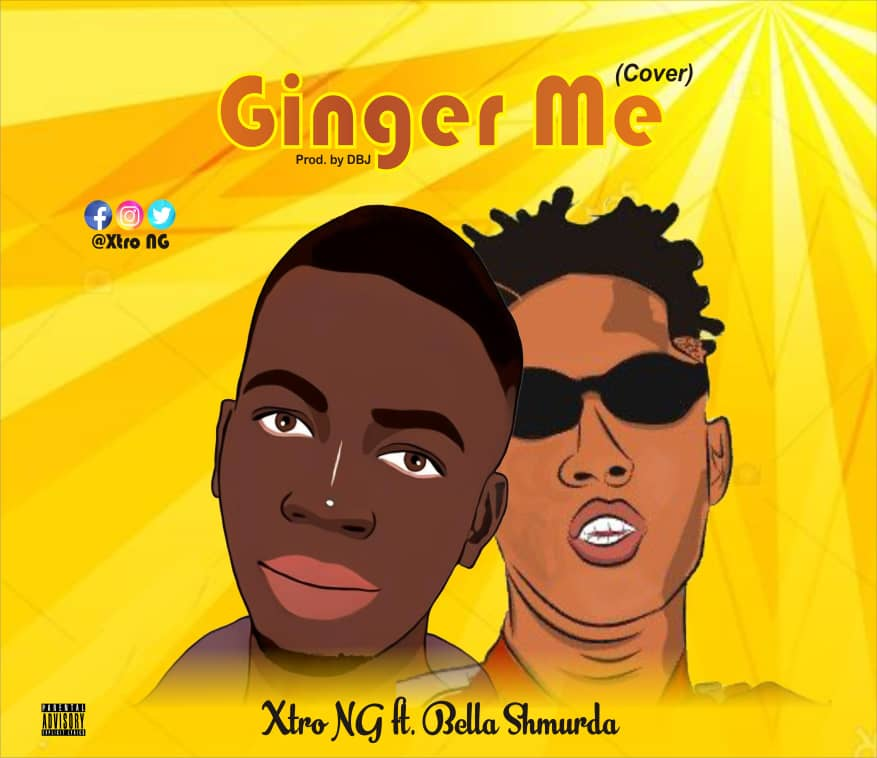 [MP3] Xtro Ng ft Bella Shmurda – Ginger me