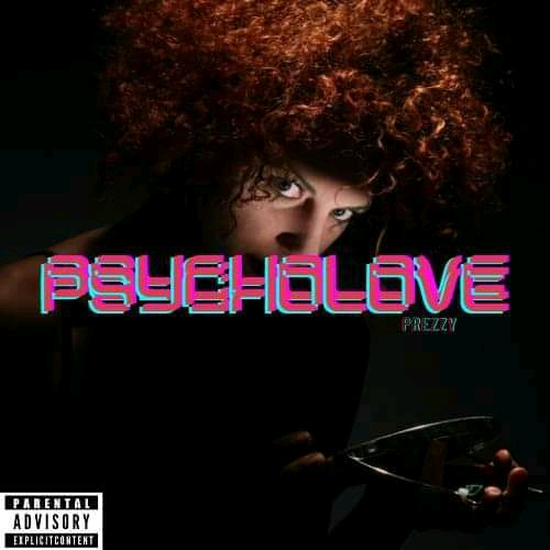 [Mp3 Download] Prezzy – Psycholove