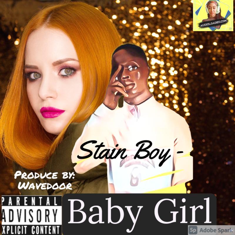 Stain Boy ft Slim Cute – Babygirl